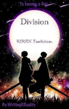 Division -- RIREN. by WritingXReality