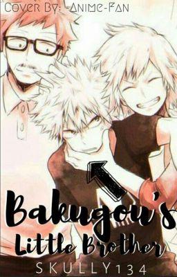 Bakugo Brother [ bnha x male child reader] - psyco_cat29