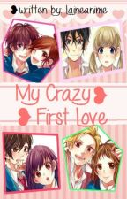 My crazy First Love [Temporarily Closed] by Reinfall