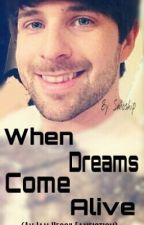 When Dreams Come Alive (An Ian Hecox Fanfiction) by CosmicCactus