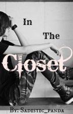 In The Closet (BoyxBoy) by Sadistic_Panda