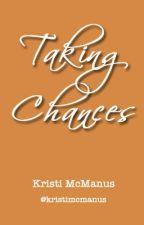 Taking Chances by kristimcmanus