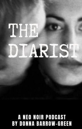 The Diarist Fiction Podcast - The Complete Season 1 by rosegluckwriter