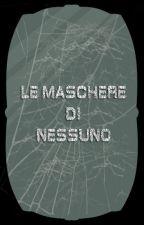 Le Maschere di Nessuno by NovaNoxx