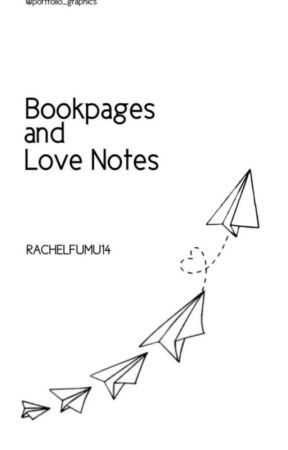 Bookpages and Love notes by rachelfumu14