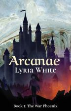 Arcanae: the War Phoenix by Lyria_White