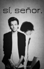 "One Shot Larry Stylinson: ""Sí, señor."" by LunaKyteler"