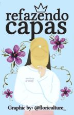 Refazendo Capas by floriculture_