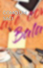COMO UM SACI by CafecomBala