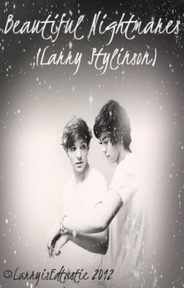Beautiful Nightmares (Larry Stylinson)