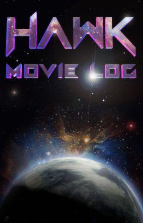 HAWK: Movie Log by Mike_I_am