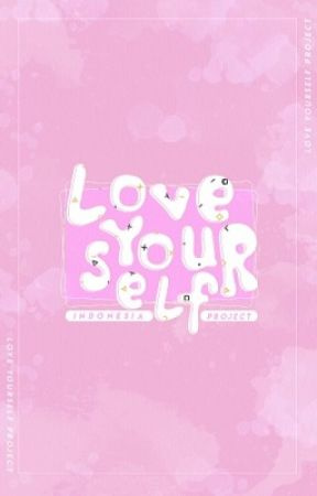 PROYEK LOVE YOURSELF   INDONESIA by LY