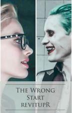 The Wrong Start (JokerXHarley) by revitupR