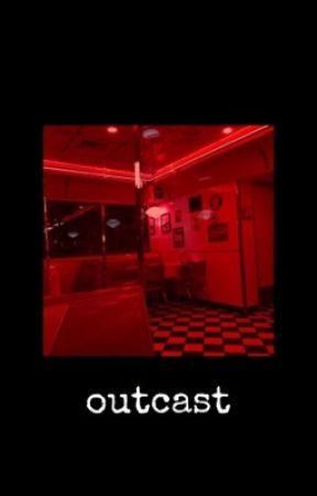 outcast | e.d by tesoroethan