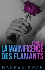 La Magnificence des Flamants - Tome 6 by miss-red-in-hell