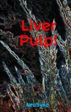 Organ Shop #2: Liver Pulp! by Pisceshifter