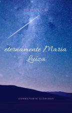 Eternamente Maria Luíza by Vanne_Taiga