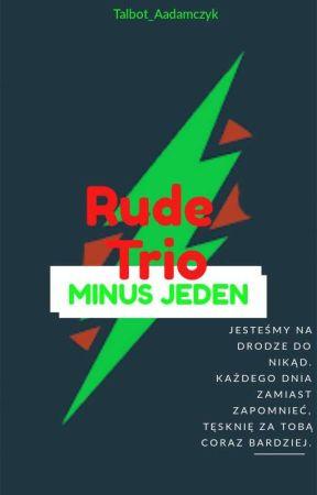 Rude Trio: Ostatnia Prosta by Talbot_Aadamczyk