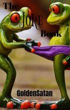 The Joke Book.  by goldensatan