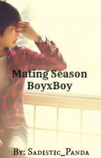 Mating Season (BoyxBoy) by Sadistic_Panda