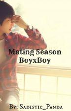 Mating Season (BoyxBoy) by Sadistic_Panda