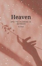 Heaven and the Flowers In Between by _Tzipporah_