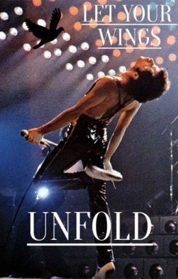 Let Your Wings Unfold {Freddie Mercury / Queen FanFic)