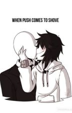 When Push Comes to Shove (Slenderman x Jeff) by fairiewoozi