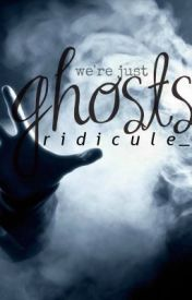 Ghosts by ridicuIe