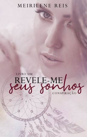 Revele-me seus sonhos by MeirileneReis
