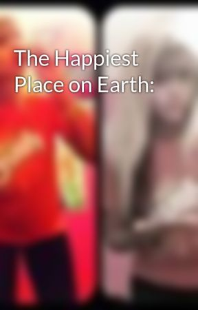 The Happiest Place on Earth: by HopeJay22