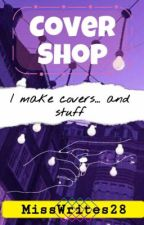 || COVER SHOP || by MissWrites28