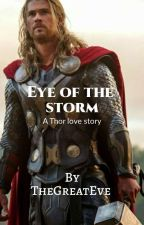 Eye Of The Storm - Thor Love Story by TheGreatEve