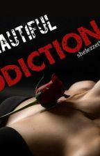 His Beautiful Addiction by shelezzetli