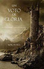 Um Voto de Glória by LilaSilva428