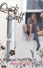 Quick Shift by Kittyandfifi