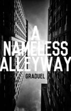 A Nameless Alleyway (ON HOLD) by Graduel
