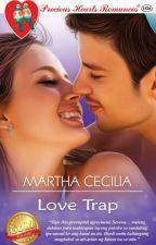 Love Trap by Martha Cecilia by PHR_Novels
