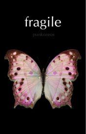Fragile by punkoreos