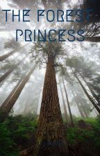 The Forest Princess [✓] by RayRay_3121