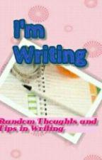 I'M WRITING by LittleRedYasha