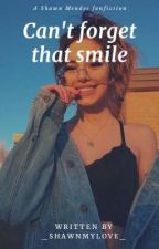'Can't forget that smile' [Shawn Mendes]  by _shawnmylove_