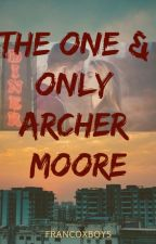 The One & Only Archer Moore by francoxboys
