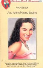 Ang Aking Happy Ending  by Vanessa by PHR_Novels