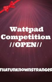 Wattpad Competition //CLOSED// by ThatUnknownStranger
