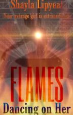 Dancing on her Flames (#Wattys2019) by shayla_x_lipyeat