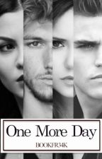 One more day {late updates} by BOOKFR34K