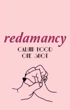 Redamancy [Calum Hood One Shot] by SumNawaz