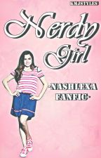 Nerdy Girl - Nashlexa Fanfic - by fanfictionsxwriter
