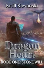 DRAGON HEART. STONE WILL. LITRPG WUXIA SERIES by Kirill_Klevansky
